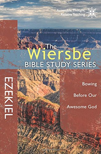 Read Online The Wiersbe Bible Study Series: Ezekiel: Bowing Before Our Awesome God ebook