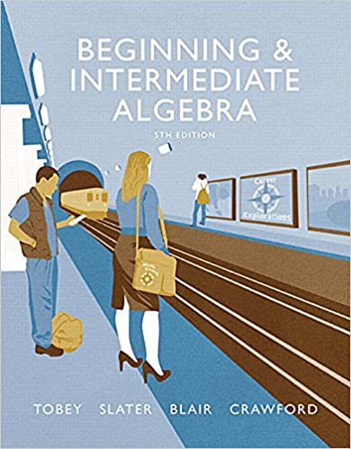 Beginning intermediate algebra 5th edition john jr tobey jr beginning intermediate algebra 5th edition 5th edition fandeluxe Images