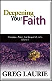 Deepening Your Faith, Greg Laurie, 0976240084