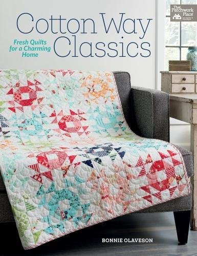 Cotton Way Classics: Fresh Quilts for a Charming Home (Classic Designer Pieces)