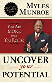 Uncover Your Potential, Myles Munroe, 0768441005