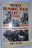 Who's Running Your Life?, Jules Archer, 0152960589