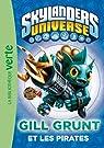 Skylanders Universe, tome 2 : Gill Grunt et les pirates par Zeller