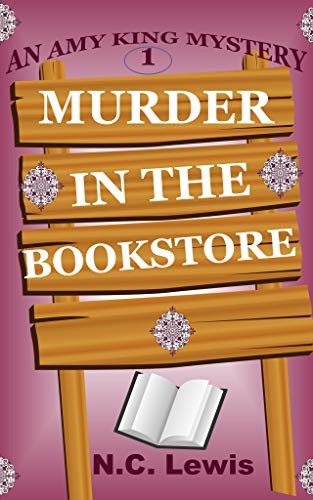 Murder in the Bookstore: An absolutely gripping cozy mystery full of twists, humor and coffee. (An Amy King Cozy Mystery Book 1)