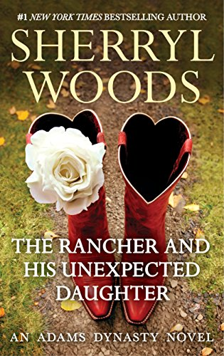 The Rancher and His Unexpected Daughter (And Baby Makes Three Book - Series Finish Wood