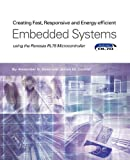 Creating Fast, Responsive and Energy-Efficient Embedded Systems Using the Renesas Rl78 Microcontroller, Alexander G. Dean and James M. Conrad, 1935772988