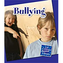 Bullying (21st Century Junior Library: Character Education)
