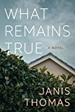best seller today What Remains True: A Novel