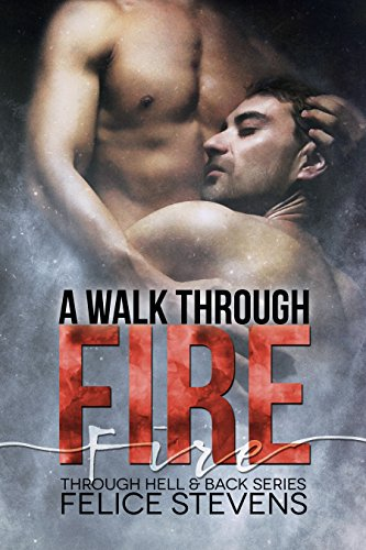 A Walk Through Fire (Through Hell and Back Book 1) cover