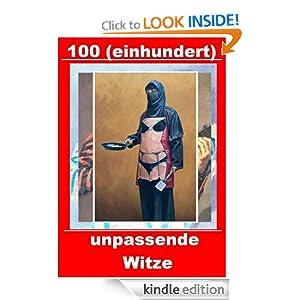 100 (einhundert) unpassende Witze (Scherzartikel aus dem muslimisch besetzten Sektor) (German Edition) Alfred Wackernagel