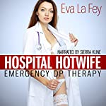 Hospital Hotwife: Emergency DP Therapy | Eva La Fey
