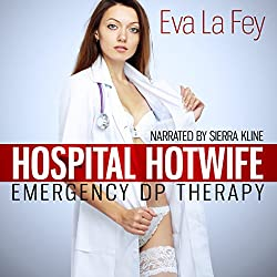 Hospital Hotwife: Emergency DP Therapy