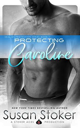Protecting Caroline (SEAL of Protection Book 1) by [Stoker, Susan]