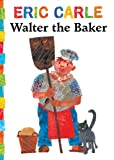 Walter the Baker, Eric Carle, 1442449411