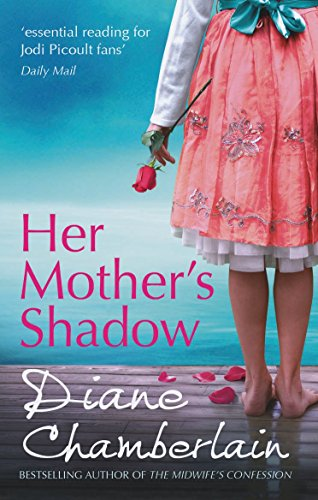 Her Mother's Shadow (The Keeper of the Light Trilogy) by Diane Chamberlain (7-Jun-2013) Paperback
