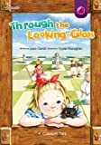 img - for Through the Looking Glass (Caramel Tree Readers Level 6) by Stranaghan Crystal J. (2014-09-01) Paperback book / textbook / text book