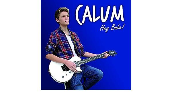 Hey Babe: Calum: Amazon.es: Música