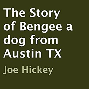 The Story of Bengee a Dog from Austin TX Audiobook