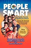 People Smart with Family, Friends and Significant Others, Tony Alessandra and Michael J. O'Connor, 098193711X