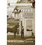 img - for [ { BEAUTIFUL JIM KEY: THE LOST HISTORY OF THE WORLD'S SMARTEST HORSE } ] by Rivas, Mim Eichler (AUTHOR) Apr-11-2006 [ Paperback ] book / textbook / text book