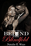 Behind the Blindfold: Volume 1