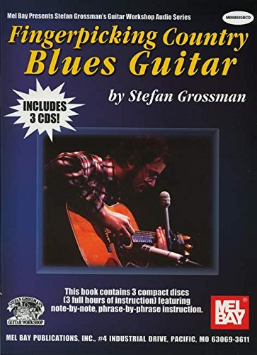 Fingerpicking Country Blues Guitar (Stefan Grossman's Guitar Workshop) (Mel Bay Presents Stefan Grossman's Guitar Workshop Audio Series)