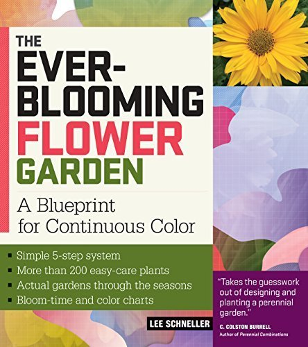 - The Ever-Blooming Flower Garden: A Blueprint for Continuous Color by Schneller, Lee (2009) Paperback