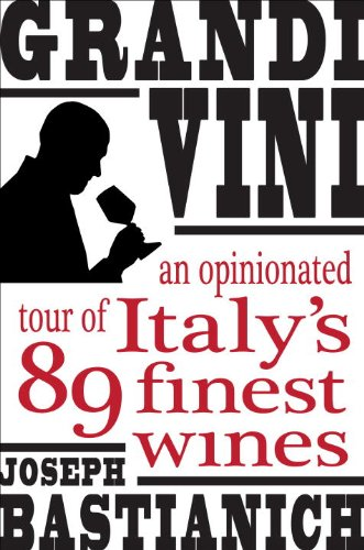 Grandi Vini: An Opinionated Tour of Italy