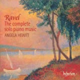 Ravel: The complete solo piano music