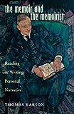 The Memoir and the Memoirist, Thomas Larson, 0804011001