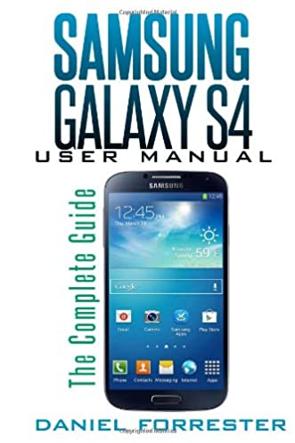 buy samsung galaxy s4 user manual the complete samsung galaxy s4 rh amazon in galaxy s5 instruction manual pdf galaxy note 4 user manual