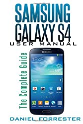 Samsung Galaxy S4 Manual: The Complete Galaxy S4 Guide to Conquer Your Device