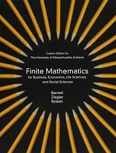 Finite Mathematics for business, Economics, Life Sciences and Social Sciences for University of Massachuetts (3rd Edition)