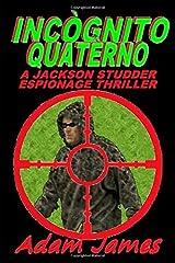 INCOGNITO QUATERNO: A Jackson Studder Espionage Thriller Paperback