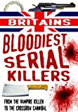 Britain's Bloodiest Serial Killers, Terry Weston, 1906512485