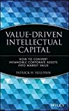 img - for Value Driven Intellectual Capital: How to Convert Intangible Corporate Assets Into Market Value by Patrick H. Sullivan (2000-03-10) book / textbook / text book