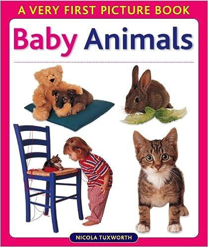 Livres en ligne téléchargement gratuit pdf Baby Animals by Nicola Tuxworth PDF 0754822001