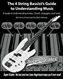 img - for The 4 String Bassist's Guide to Understanding Music: A Guide to Understanding Scales, Chords, Arpeggios, and more. book / textbook / text book