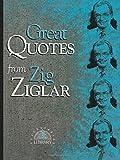 Great Quotes From Zig Ziglar (Great Quotes Series)