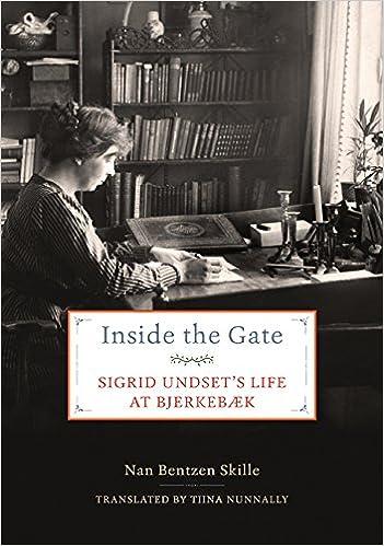 Sigrid Undsets Life at Bjerkeb/æk Inside the Gate