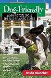 Dog Friendly Washington DC and the Mid Atlantic States, Trisha Blanchet, 0881506273