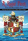 A Royal Flush: Playing The Cards You've Been Dealt Trilogy - The St.John-Brown Familys Hand