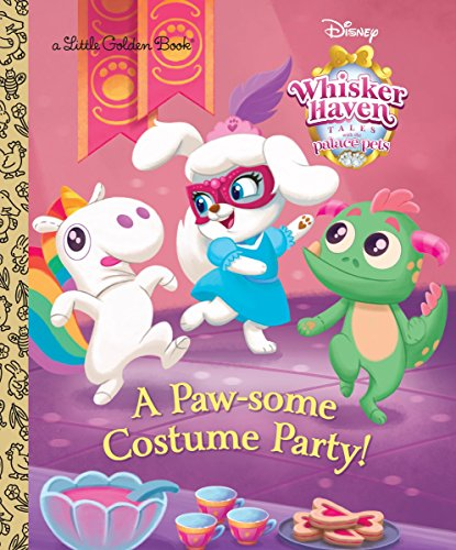 A Paw-some Costume Party! (Disney Palace Pets Whisker Haven Tales) (Little Golden (Julia Child Costume Ideas)