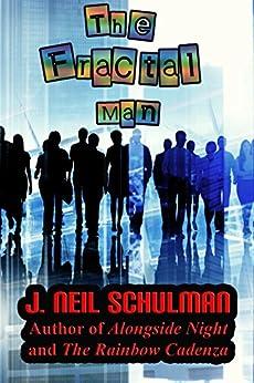 The Fractal Man by [Schulman, J. Neil]