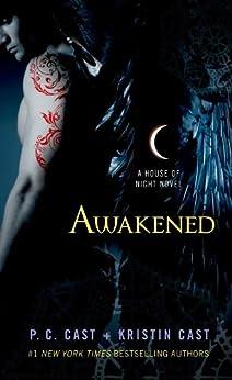 Awakened: A House of Night Novel by [Cast, P. C., Cast, Kristin]