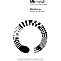 Mismatch: How Inclusion Shapes Design (Simplicity: Design, Technology, Business, Life)