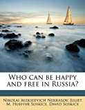 Who Can Be Happy and Free in Russia?, Nikolai Alekseevich Nekrasov and Juliet M. Hueffer Soskice, 1177097214