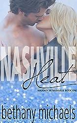 Nashville Heat: A Naughty in Nashville Steamy Romance