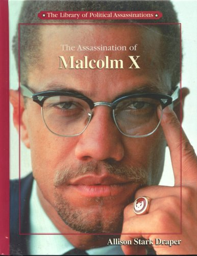 The Assassination of Malcolm X (Library of Political Assassinations)