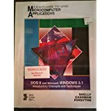 Learning to Use Microcomputer Applications: DOS 6 and Microsoft Windows 3.1 : Introductory Concepts and Techniques/Book and Disk